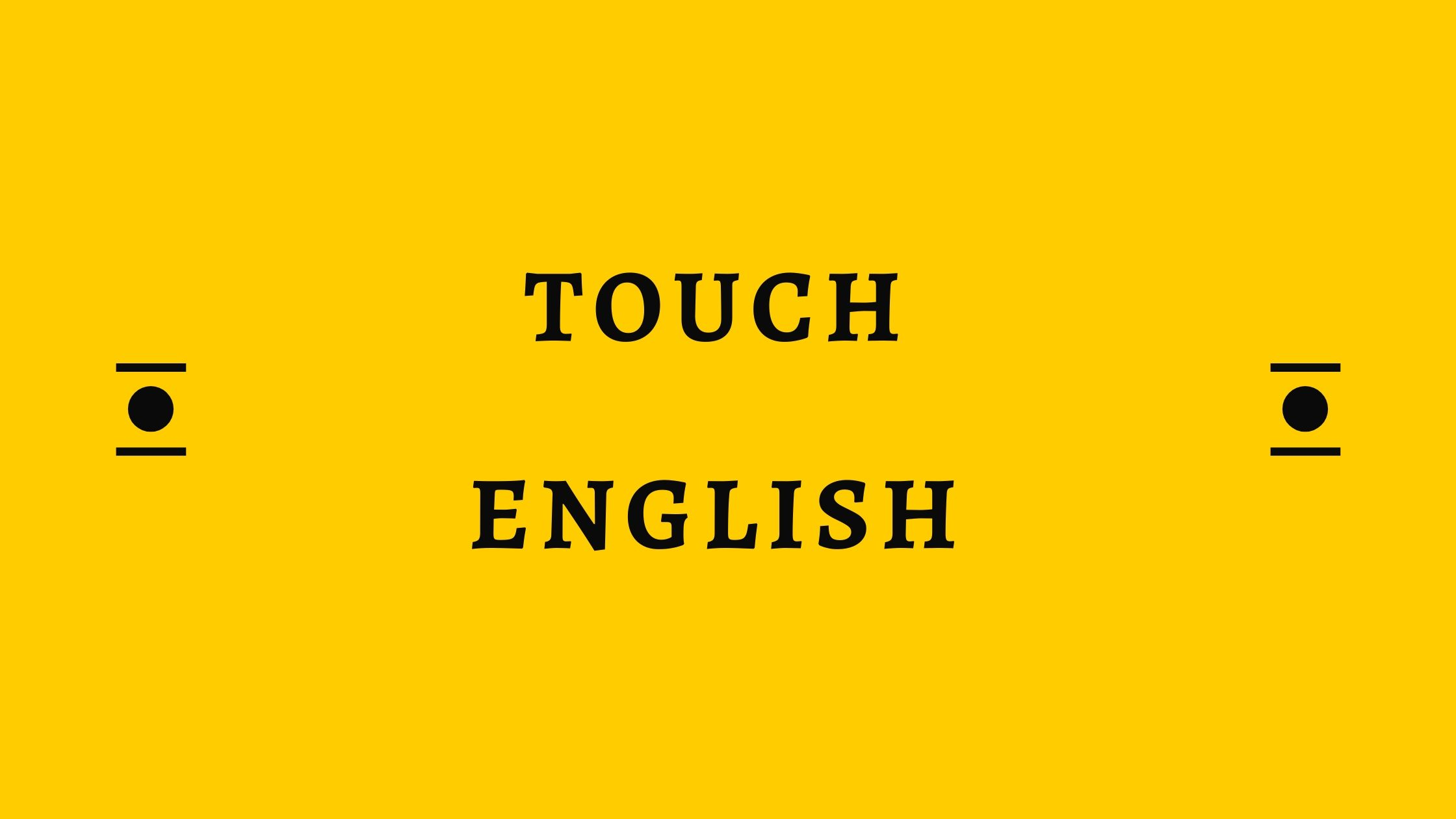 Touch english