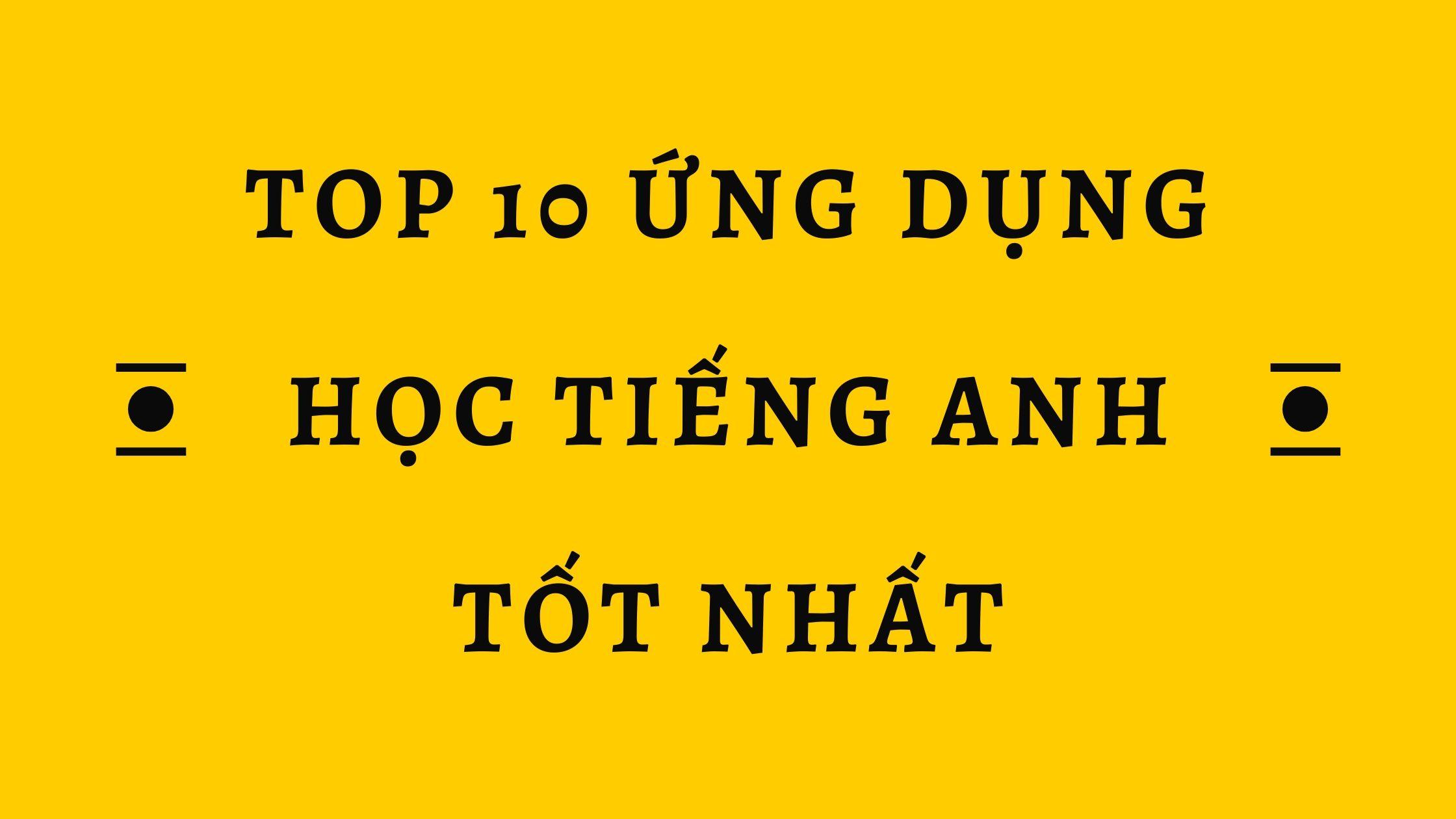 top 10 ứng dụng học tiếng anh