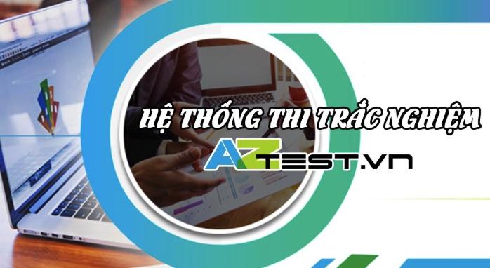 Aztest - phần mềm thi trắc nghiệm, tạo đề thi trực tuyến